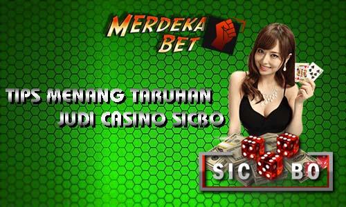 Tips Menang Taruhan Judi Casino Sicbo
